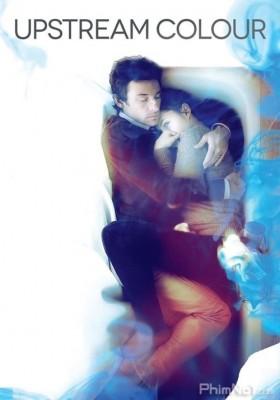 Phim Sắc Màu Ngược Dòng - Upstream Color (2013)