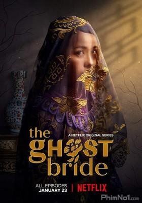 Phim Cô Dâu Ma / Làm Dâu Cõi Âm - The Ghost Bride (2020)
