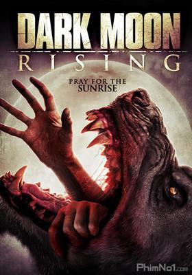 Phim Trăng Non Nỗi Dậy - Dark Moon Rising (2015)
