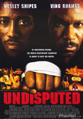 Phim Quyết Đấu - Undisputed (2002)