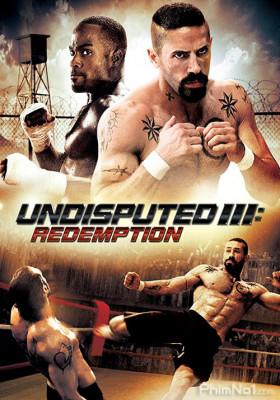 Phim Quyết Đấu 3: Chuộc Tội - Undisputed 3: Redemption (2010)