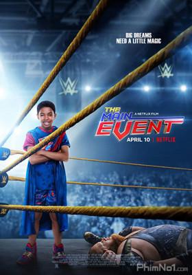 Phim Sự Kiện Chính - The Main Event (2020)