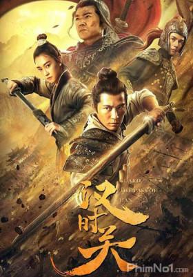 Phim Hán Thời Quan - Guard The Pass of HAN (2020)