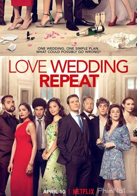 Phim Yêu, Cưới, Lặp Lại - Love. Wedding. Repeat (2020)