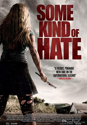 Phim Thiếu Nữ Báo Thù - Some Kind of Hate (2015)