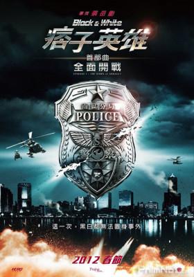 Phim Anh Hùng Và Lưu Manh 1: Đặc Vụ Kim Cương - Black & White Episode 1: The Dawn of Assault (2012)