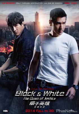 Phim Anh Hùng Và Lưu Manh 2: Anh Hùng Du Côn - Black & White: The Dawn of Justice (2014)