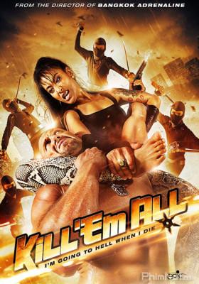 Phim Tàn Sát - Kill 'em All (2012)