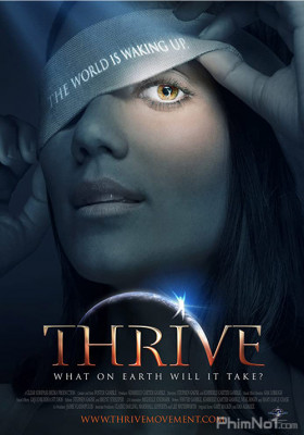 Phim Thế Giới Phồn Thịnh - Thrive: What on Earth Will It Take? (2011)