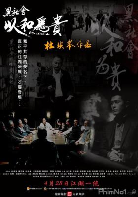 Phim Xã Hội Đen 2: Dĩ Hòa Vi Quý - Election 2 (2006)