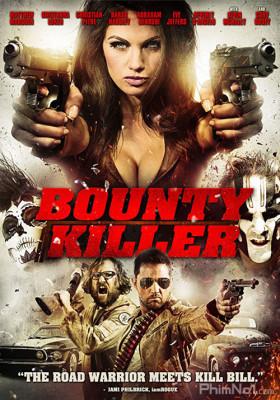 Phim Sát Thủ Tiền Thưởng - Bounty Killer (2013)