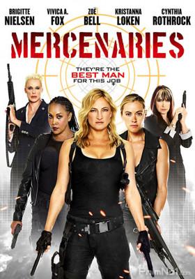 Phim Nữ Biệt Kích Gợi Tình - Mercenaries (2014)