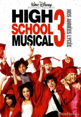 Phim Hội Diễn Âm Nhạc 3: Lễ Tốt Nghiệp - High School Musical 3: Senior Year (2008)