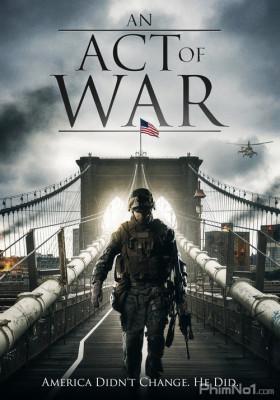 Phim Hành Động Gây Chiến - An Act of War (2015)