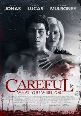 Phim Ham Muốn Nguy Hiểm - Careful What You Wish For (2015)