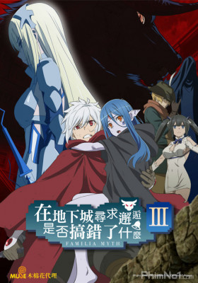 Phim Dungeon ni Deai wo Motomeru no wa Machigatteiru Darou ka III - Is It Wrong to Try to Pick Up Girls in a Dungeon? III (2020)