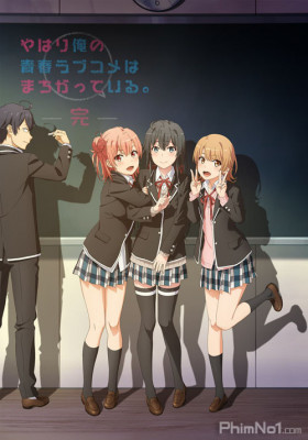 Phim Yahari Ore no Seishun Love Comedy wa Machigatteiru. Kan - My Teen Romantic Comedy SNAFU Climax! (2020)