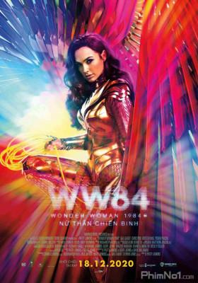 Phim Nữ Thần Chiến Binh 2: Nữ Thần Chiến Binh 1984 - Wonder Woman 2: Wonder Woman 1984 (2020)