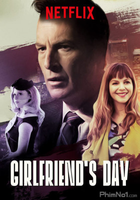 Phim Ngày Bạn Gái - Girlfriend's Day (2017)