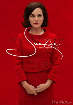 Phim Đệ Nhất Phu Nhân - Jackie (2016)