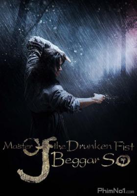 Phim Đại Hiệp Túy Quyền: Tô Khất Nhi - Master of the Drunken Fist: Beggar So (2016)