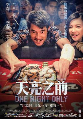 Phim Thiên Lượng Chi Tiền - One Night Only (2016)