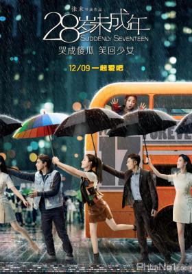 Phim 28 Tuổi Vị Thành Niên - Suddenly Seventeen (2016)
