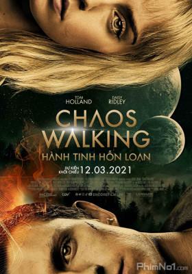 Phim Hành Tinh Hỗn Loạn - Chaos Walking (2021)