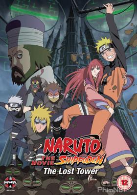 Phim Naruto: Tòa Tháp Bị Mất - Naruto Shippuuden Movie 4: The Lost Tower (2010)