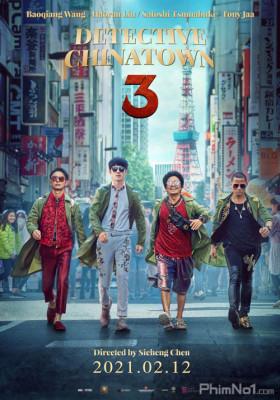 Phim Thám Tử Phố Tàu 3 - Detective Chinatown 3 (2021)