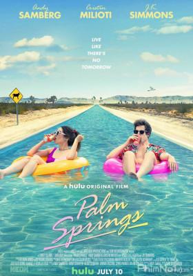 Phim Palm Springs: Mở Mắt Thấy Hôm Qua - Palm Springs (2020)