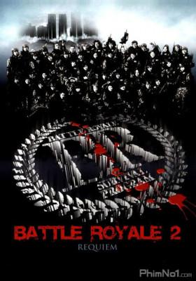 Phim Cuộc Chiến Sinh Tử 2 - Battle Royale II (2003)
