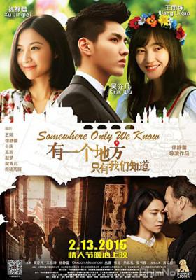 Phim Có Một Nơi Chỉ Chúng Ta Biết - Somewhere Only We Know (2015)