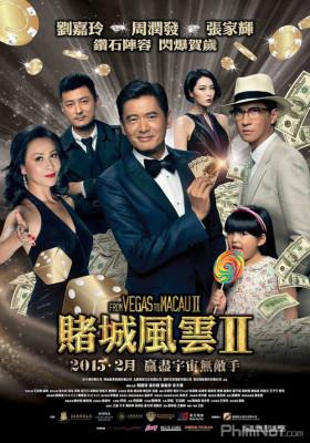 Phim Đổ Thành Phong Vân 2 (Thần Bài Macau 2) - The Man from Macau 2 (2015)