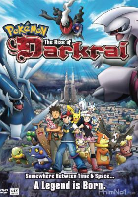 Phim Pokemon Movie 10: Cuộc Đối Đầu Giữa Dialga Vs Palkia Vs Darkrai - Pokemon: The Rise of Darkrai (2007)