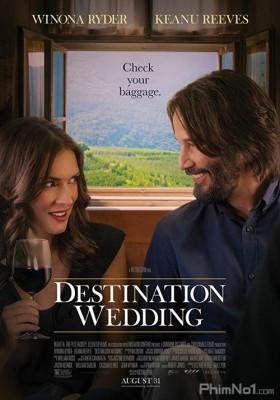 Phim Đám Cưới Định Mệnh - Destination Wedding (2018)