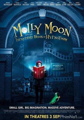 Phim Cô Bé Thôi Miên - Molly Moon and the Incredible Book of Hypnotism (2015)