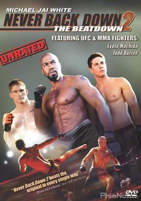 Phim Không Chùn Bước 2: Kẻ Phản Bội - Never Back Down 2: The Beatdown (2011)
